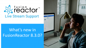what's new in FusionReactor 8.3.0