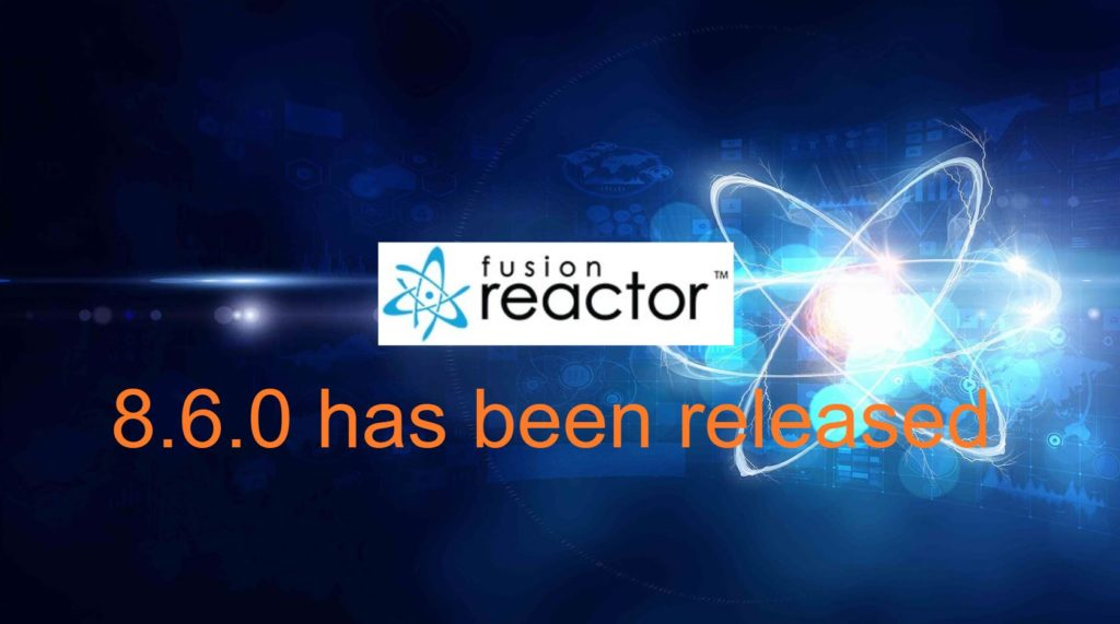 FusionReactor 8.6.0 released