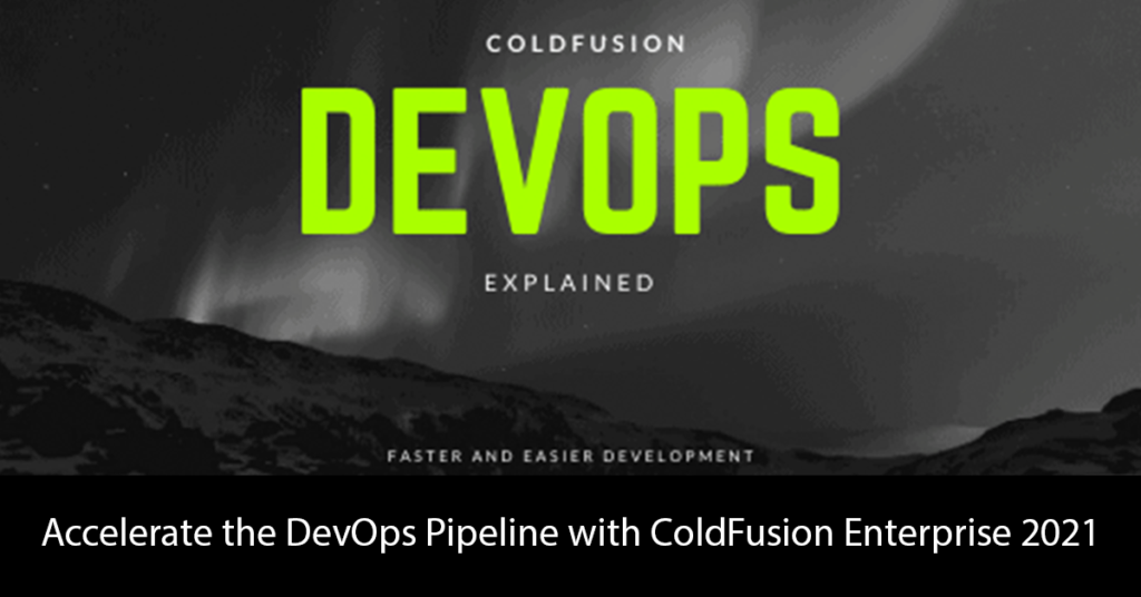 Accelerate the DevOps Pipeline with ColdFusion Enterprise 2021 Title Image