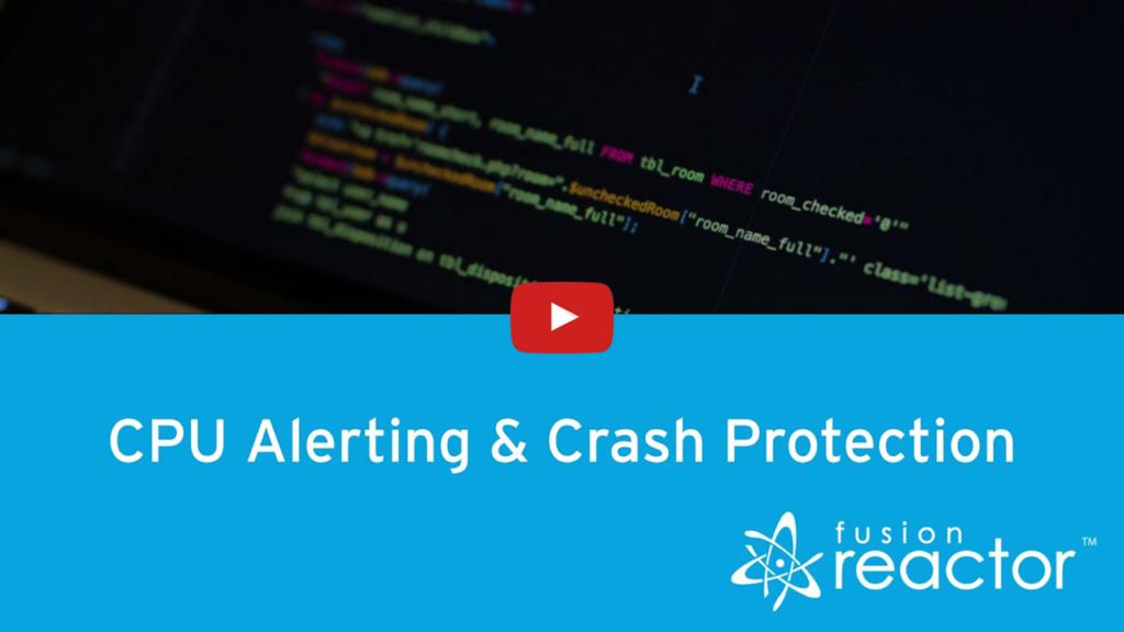 Crash Protection & Alerting, FusionReactor