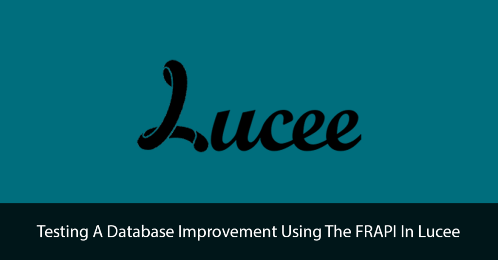 Testing a database improvement using the FRAPI in Lucee Title Image