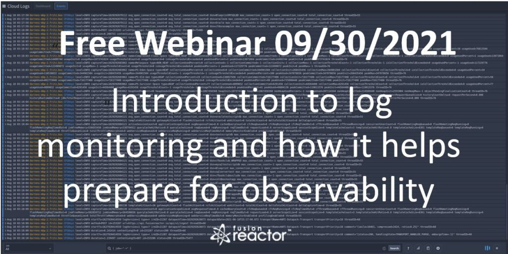 Webinar – Introduction to log monitoring and how it helps prepare for observability, FusionReactor