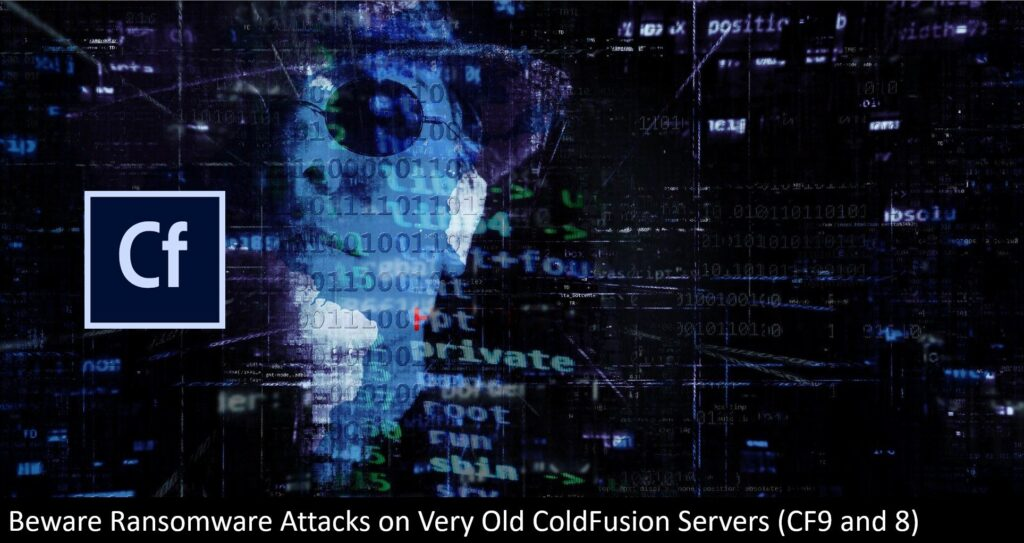 Ransomware Attacks on Very Old ColdFusion Servers