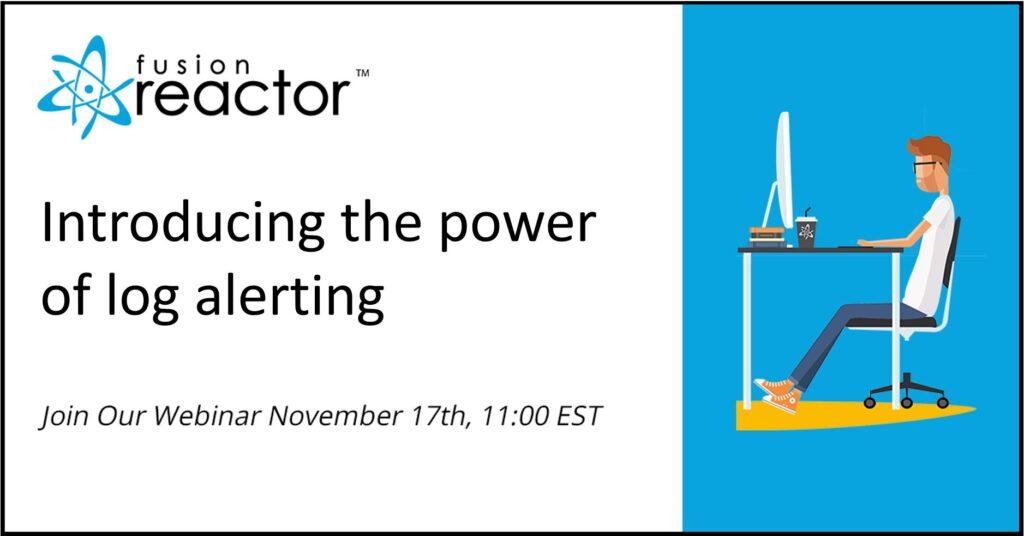 Webinar – Introducing the power of log alerting, FusionReactor